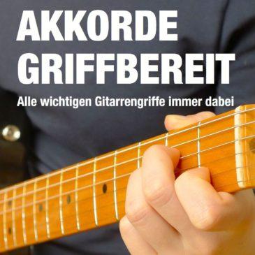 Akkorde griffbereit – Alle wichtigen Gitarrengriffe immer dabei